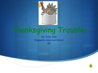 Thanksgiving Trouble!