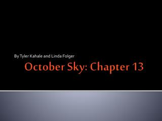 October Sky: Chapter 13