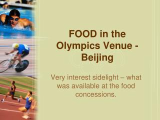 FOOD in the Olympics Venue - Beijing