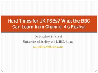 Hard  Times for UK PSBs? What the BBC Can Learn from Channel 4's Revival