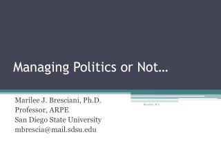 Managing Politics or Not…