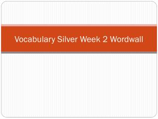Vocabulary Silver  Week  2  Wordwall