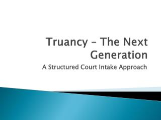 Truancy – The Next Generation