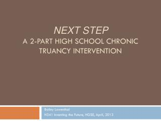 Next Step  a  2-part High School  Chronic Truancy Intervention
