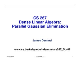 CS 267  Dense Linear Algebra: Parallel Gaussian Elimination