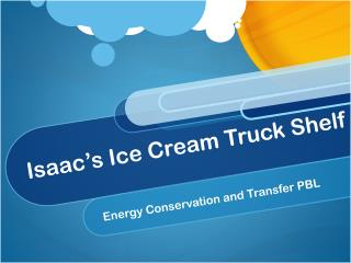 Isaac's Ice Cream Truck Shelf