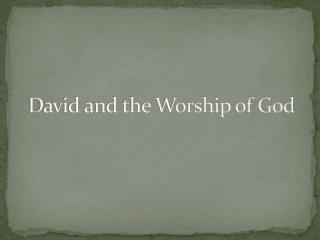 David and the Worship of God