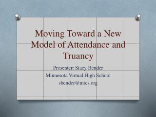 Moving Toward a New Model of Attendance and Truancy