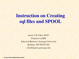 Instruction on  Creating sql  files and SPOOL