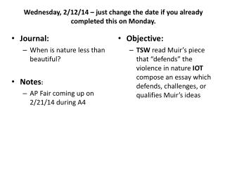 Wednesday, 2/12/14 – just change the date if you already completed this on Monday.