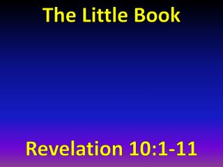 The Little Book Revelation 10:1-11