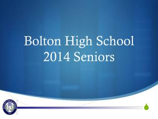 Bolton High School 2014 Seniors