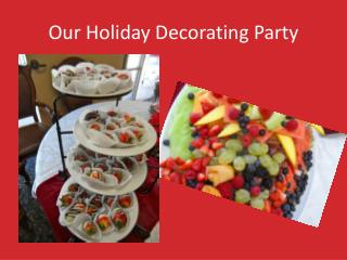 Our Holiday Decorating Party