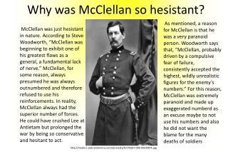 Why was McClellan so  hesistant ?