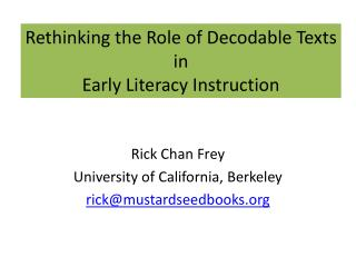Rethinking the Role of Decodable Texts  in  Early  Literacy Instruction