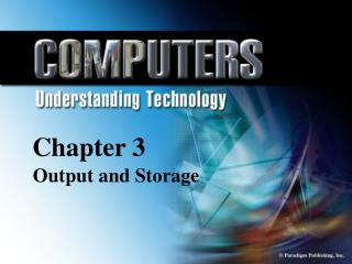 Chapter 3 Output  and Storage