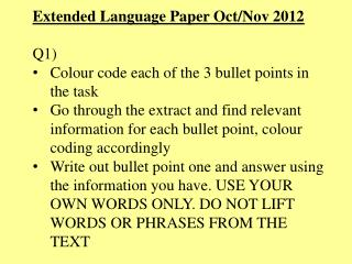 Extended Language Paper Oct/Nov 2012 Q1) Colour code each of the 3 bullet points in the task