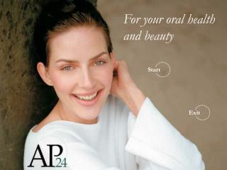 For your oral health and beauty