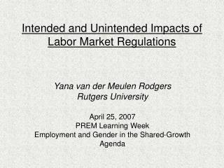 Intended and Unintended Impacts of Labor Market Regulations
