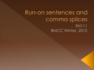 Run-on sentences and comma splices