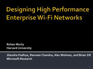 Designing High Performance Enterprise Wi-Fi Networks