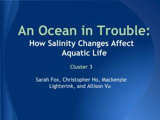 An Ocean in Trouble: How Salinity Changes Affect  Aquatic Life