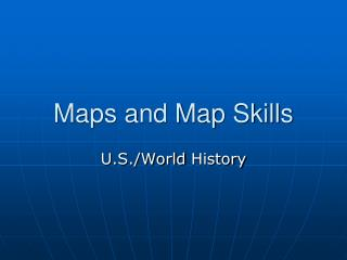 Maps and Map Skills