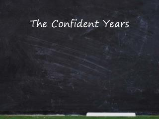 The Confident Years