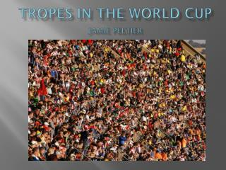 Tropes in the world cup Jamie Peltier