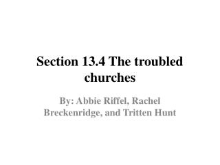 Section 13.4 The troubled churches