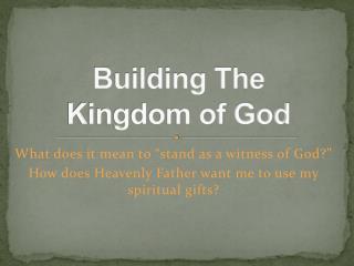 Building The  Kingdom of God