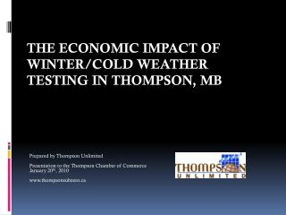 The Economic Impact of Winter/cold weather testing in Thompson, MB