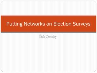 Putting Networks on Election Surveys