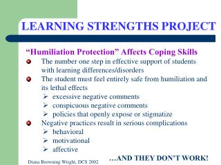 Humiliation Protection  Affects Coping Skills   The number one step in effective support of students  with learning dif