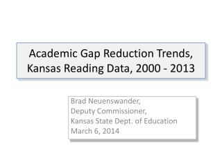 Academic Gap Reduction Trends, Kansas Reading Data, 2000 - 2013