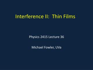 Interference II:  Thin Films