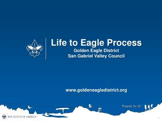 Life to Eagle Process Golden Eagle District  San Gabriel Valley Council