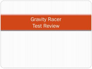 Gravity  Racer  Test  Review