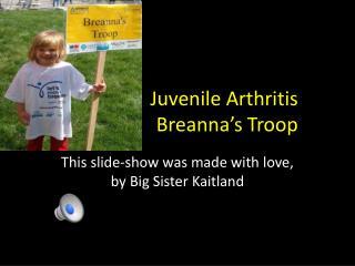 Juvenile Arthritis Breanna's  Troop