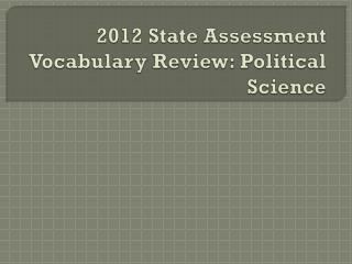 2012 State Assessment Vocabulary Review: Political Science