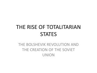 THE RISE OF TOTALITARIAN STATES