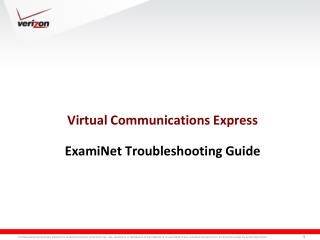 Virtual Communications Express ExamiNet  Troubleshooting Guide