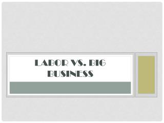 Labor vs. Big Business