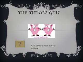 The Tudors Quiz