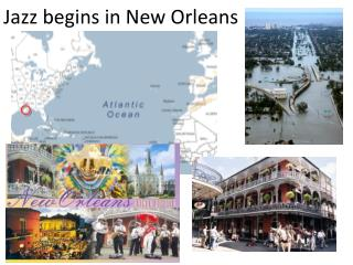 Jazz begins in New  Orleans