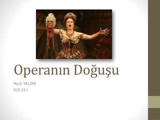 Operanın Doğuşu