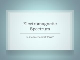 Is it a Mechanical Wave?