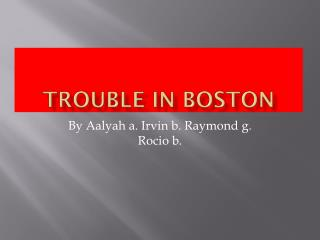 Trouble In Boston