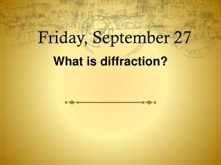 Friday, September 27