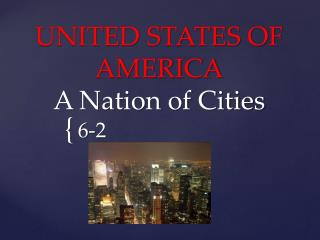 UNITED STATES OF AMERICA A Nation of Cities